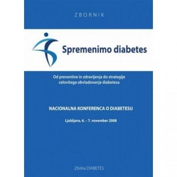 Spremenimo diabetes - zbornik 1. nacionalne konference