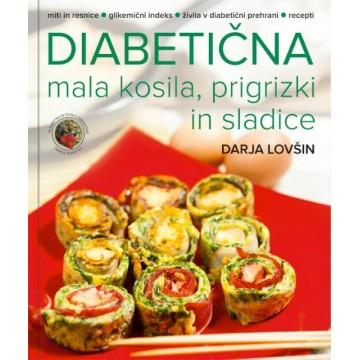 Diabetična mala kosila, prigrizki in sladice - kuharica